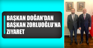 Başkan Doğan'dan Başkan Zorluoğlu'na Ziyaret