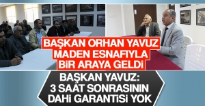 Başkan Orhan Yavuz Maden Esnafıyla Bir Araya Geldi