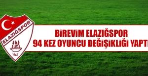 Birevim Elazığspor, 94 Kez Oyuncu Değişikliği Yaptı