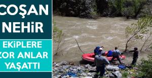 Coşan Nehir, Ekiplere Zor Anlar Yaşattı