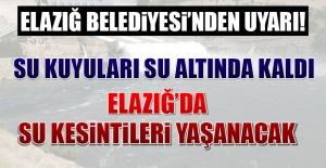 Elazığ Belediyesi Uyardı! Sular...