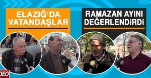 Elazığ'da Vatandaşlar Ramazan Ayını Değerlendirdi