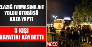 Elazığ Firmasına Ait Yolcu Otobüsü Kaza Yaptı