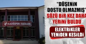 Elazığspor Kulübünün Elektrikleri Yeniden Kesildi