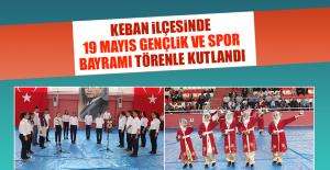 Keban İlçesinde 19 Mayıs Gençlik ve Spor Bayramı Törenle Kutlandı
