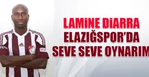 Lamine Diarra: Elazığspor'da Seve Seve Oynarım