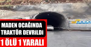Maden Ocağında Traktör Devrildi: 1 Ölü, 1 Yaralı