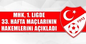 MHK, 1. Ligde 33. Hafta Maçlarının Hakemlerini Açıkladı