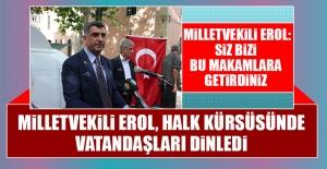 Milletvekili Erol, Halk Kürsüsünde Vatandaşları Dinledi