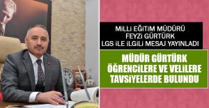 Milli Eğitim Müdürü Feyzi Gürtürk, LGS İle İlgili Mesaj Yayınladı