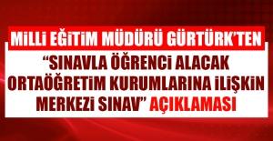 """Müdür Gürtürk'ten """"Merkezi Sınav"""" Açıklaması"""