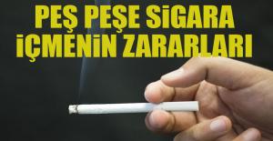 Peş Peşe Sigara İçmek Bakın Neye Yol Açıyor!
