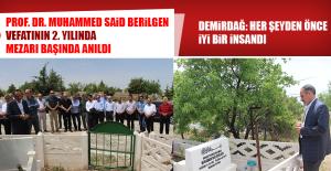 Prof. Dr. Muhammed Said Berilgen, Vefatının 2. Yılında Mezarı Başında Anıldı