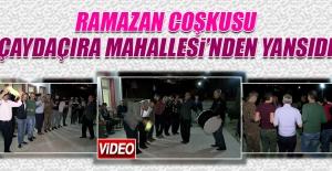 Ramazan Coşkusu Çaydaçıra Mahallesi'nden Yansıdı