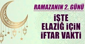 Ramazanın ikinci gününde Elazığ'da iftar vakti saat kaçta?