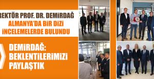 Rektör Prof. Dr. Demirdağ, Almanya'da Bir Dizi incelemelerde Bulundu