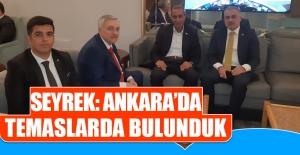 Seyrek: Ankara'da Temaslarda Bulunduk