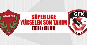 Süper Lige Yükselen Son Takım Belli Oldu