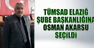 TÜMSAD Elazığ Şube Başkanlığına Osman Akarsu Seçildi