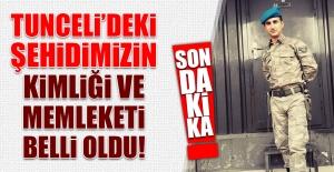 Tunceli'deki Şehidimizin Kimliği Belli Oldu!