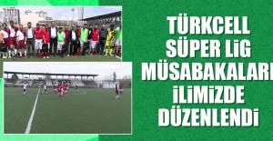 Türkcell Süper Lig Müsabakaları İlimizde Düzenlendi