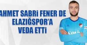 Ahmet Sabri Fener de Elazığspor'a Veda Etti