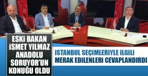 Anadolu Soruyor'un Konuğu İsmet Yılmaz Oldu