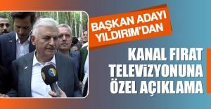 Başkan Adayı Yıldırım'dan Kanal Fırat Televizyonuna Özel Açıklama