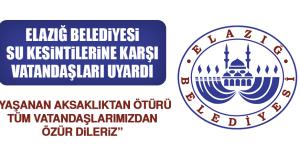 Elazığ Belediyesi Su Kesintilerine Karşı Uyardı