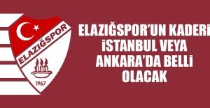 Elazığspor'un Kaderi İstanbul Veya Ankara'da Belli Olacak