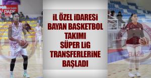 İl Özel İdaresi Bayan Basketbol Takımı Süper Lig Transferlerine Başladı