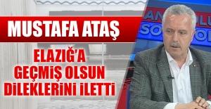 Mustafa Ataş, Geçmiş Olsun Dileklerini İletti