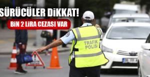 Sürücüler dikkat! Bin 2 lira cezası var