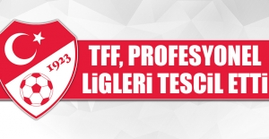 TFF, Profesyonel Ligleri Tescil Etti