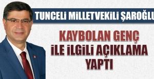 Tunceli Milletvekili Şaroğlu Kaybolan Genç İle İlgili Açıklama Yaptı