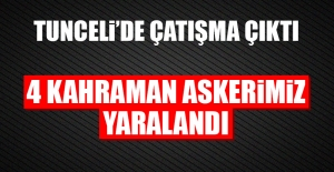 Tunceli'deki Çatışmada 4 Kahraman Askerimiz Yaralandı