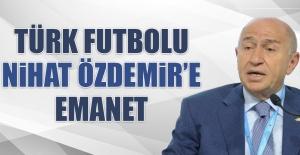 Türk Futbolu Nihat Özdemir'e Emanet