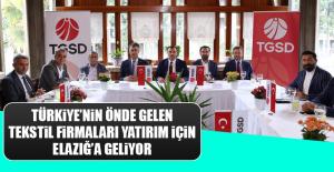 Türkiye'nin Önde Gelen Tekstil Firmaları Yatırım İçin Elazığ'a Geliyor