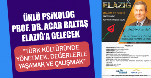 Ünlü Psikolog Prof. Dr. Acar Baltaş, Elazığ'a gelecek