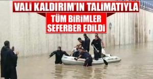 Vali Kaldırım'ın Talimatıyla Tüm Birimler Seferber Edildi