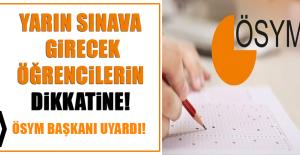 YKS Sınavına Gireceklerin Dikkatine!