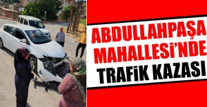 Abdullahpaşa Mahallesi'nde Trafik Kazası