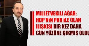 Ağar: HDP'nin PKK İle Olan İlişkisi Bir Kez Daha Gün Yüzüne Çıkmış Oldu