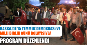 Baskil'de 15 Temmuz Demokrasi ve Milli Birlik Günü
