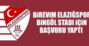Birevim Elazığspor,  Bingöl Stadı İçin Başvuru Yaptı