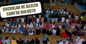 Çocuklar ve Aileler Cami'de Buluştu