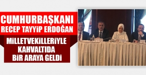 Cumhurbaşkanı Erdoğan, Milletvekilleriyle...