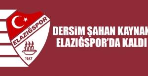 Dersim Şahan Kaynak, Elazığspor'da Kaldı