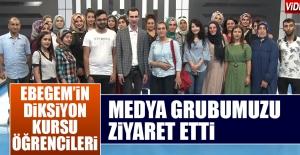 EBEGEM Kursiyerleri, Medya Grubumuzu Ziyaret Etti