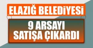 Elazığ Belediyesi 9 Arsasını Satıyor